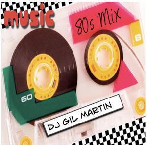 DJ Gil Martin 80's & 90's Demo Mix