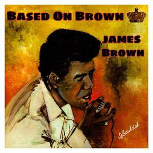 Based On Brown James Brown