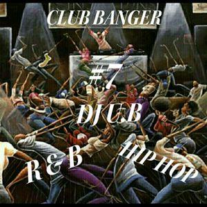 R & B / HIP HOP CLUB BANGER # 7 (CLEAN)