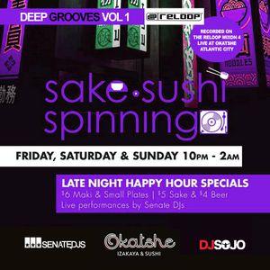 DEEP GROOVES -  VOL 1 | Sake, Sushi & Spinning - DJ Sojo Live from Okatshe Atlantic City