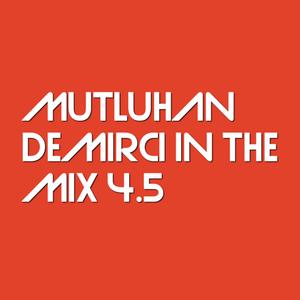 Mutluhan Demirci In The Mix 4.5
