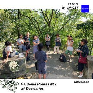 Gardenia Routes #17 w/ Amuleto Manuela & Desviarios // 21.08.21