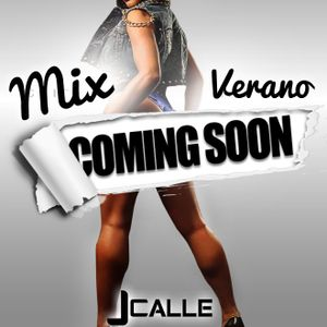 Mix Coming Song - JCalle 2O16