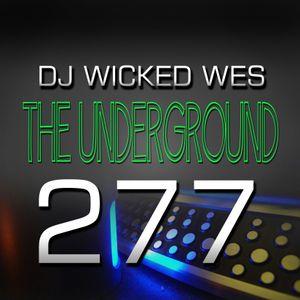 Dj Wicked Wes - The Underground 277