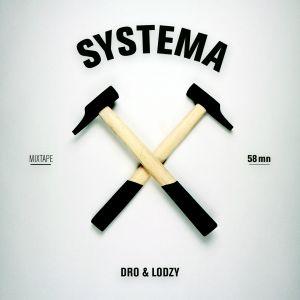 Dro & Lodzy - Systema Mixtape