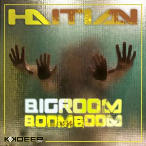 DJ Haitian - Big Room Boom Boom