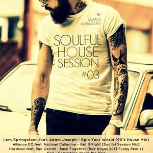 Soulful House Session / #03 / by James Barbadoro