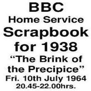 BBC Home Service =>> Scrapbook For 1938 <<= Fri. 10th July 1964 20.45-22.00hrs.