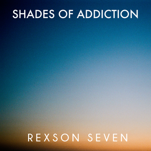 Shades of Addiction 003 | global