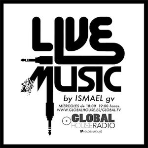 100.LIVE MUSIC BY ISMAEL GV GLOBAL HOUSE(29-04-15)