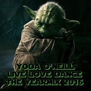 Yoda O'Neill - Live Love Dance 075 (The Yearmix 2016)