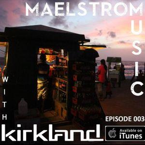 Maelstrom Music Episode 003