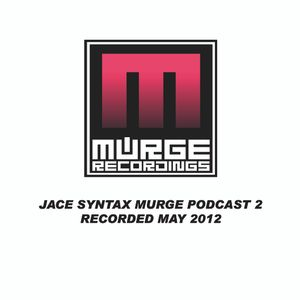 Jace Syntax. Murge Recordings Podcast part 2