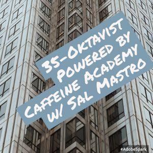 35- Oktavist, Powered by Caffeine Academy w/ Sal Mastro