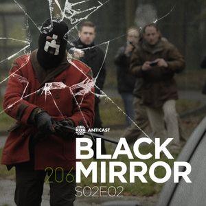 AntiCast 206 – Black Mirror: S02E02