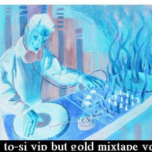 dj to-si v.i.p but gold mixtape vol.3 (2013-01-16)