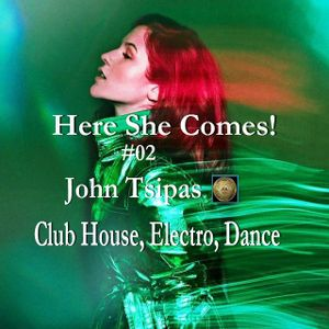 Here She Comes! # 02 (Club House, Electro , Dance)