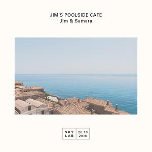| JIM'S POOLSIDE CAFE | w/ Jim & Samara E5