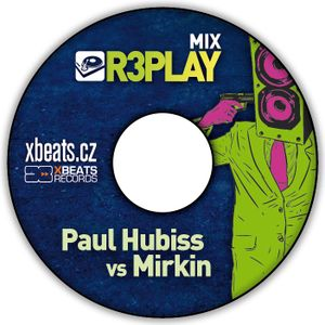 Paul Hubiss vs Mirkin - R3PLAY mix 2011