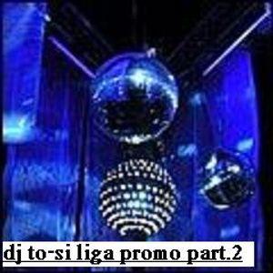 dj to-si promo liga 2013 mix-mission part.2 (2012-08-05)