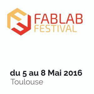 Fablab Fest - 6 mai 2016