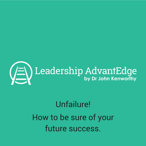 LA 011: Unfailure! How to be sure of your future success.