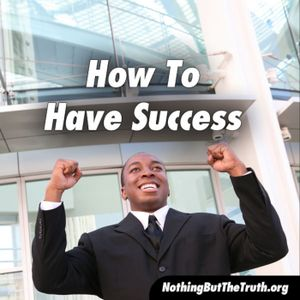 How To Have Success