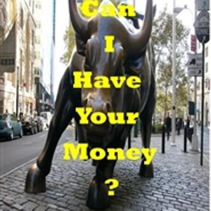 Can I Have Your Money?