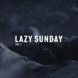 LAZY SUNDAY | VOL.1