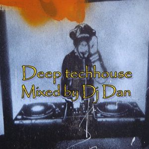 Deep techhouse mixed by Dj Dan. 27 maart 2016