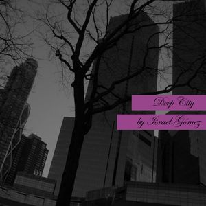 Israel Gomez - Deep City (mixed)