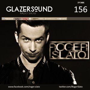 Glazersound Radio Show Episode #156_Guest Roger Slato