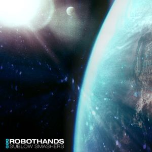 Robothands - Sublow Smashers