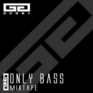 ONLY BASS | Mixtape by Gobba