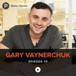 Episode 79: Gary Vaynerchuk