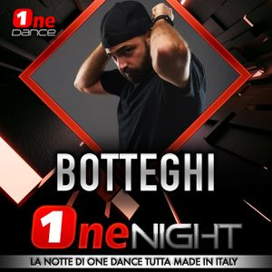 BOTTEGHI - ONE NIGHT (1 MARZO 2021)