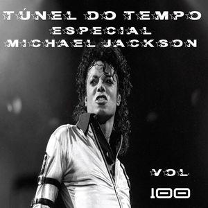 TÚNEL DO TEMPO VOLUME 100 ( ESPECIAL MICHAEL JACKSON - O REI DO POP )