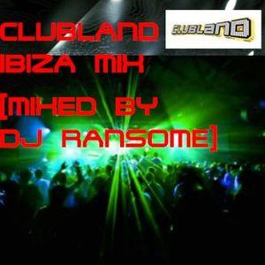 DJ Ransome - Clubland Ibiza Mix 21-6-12