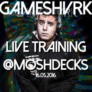 GAMESHVRK LIVE TRAINING (@moshdecks)