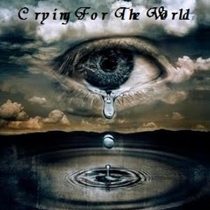 Crying For The World
