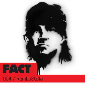 FACT PT Mix 004: RamboStellar