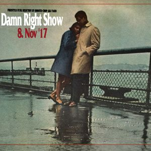 8. Nov. 17 Damn Right Show