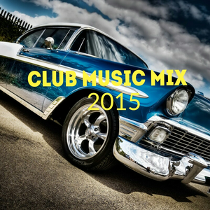 Club Music Mix 2015 Episode 4