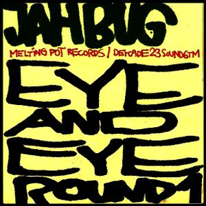 jah bug - eye and eye - round 1 - 05mar2k11_256kbps