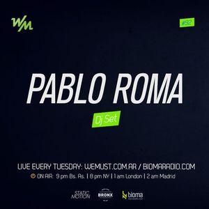 We Must Radio #92 - Pablo Roma - Dj Set
