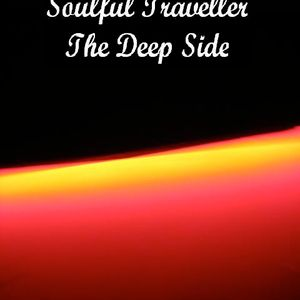 soulful traveller - the deep side