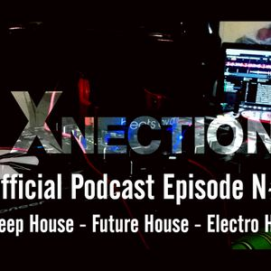 Xnection Official Podcast Episode N#2 (Deep house - Future House - Electro House)