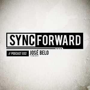 Sync Forward Podcast 032 - José Belo