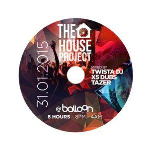 TheHouseProject 31.01.15 Ft Tom Shorterz @BalloonPR PromoMix By @X5Dubs @TwistaDJ @Tazer