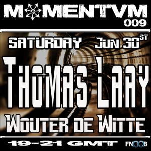 Momentvm Sessions 009 with Thomas Laay & Wouter de Witte 2012-06-30